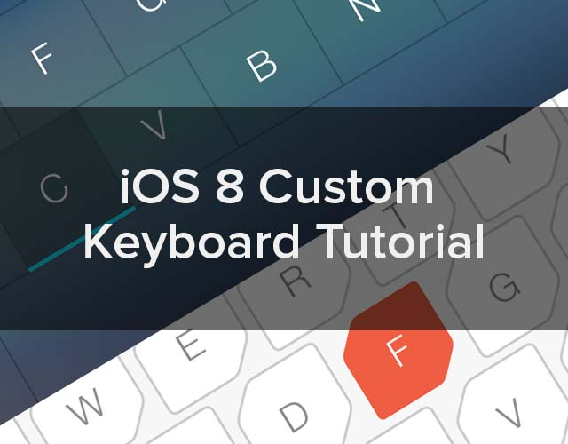 Ios 8 Custom Keyboard Tutorial How To Create A Third Party Keyboard
