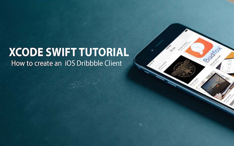Xcode 6 Swift Tutorial: How to Create Dribbble Client | iPhone and ...